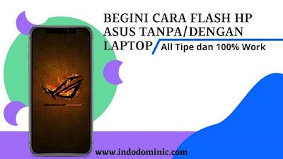 Cara Flash HP Asus Tanpa PC 100% Work Terbaru