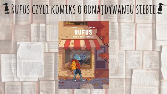 Rufus czyli komiks o odnajdywaniu siebie