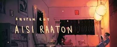 Anupam Roy - Aisi Raaton Lyrics | New Bengali Song