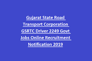 Gujarat State Road Transport Corporation GSRTC Driver 2249 Govt Jobs Online Recruitment Notification 2019