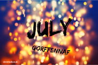 'July - Gorffennaf' with sparkly and/or firey background