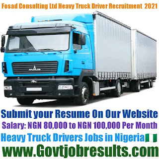 Fosad Consulting Ltd Heavy Truck Driver Recruitment 2021-22