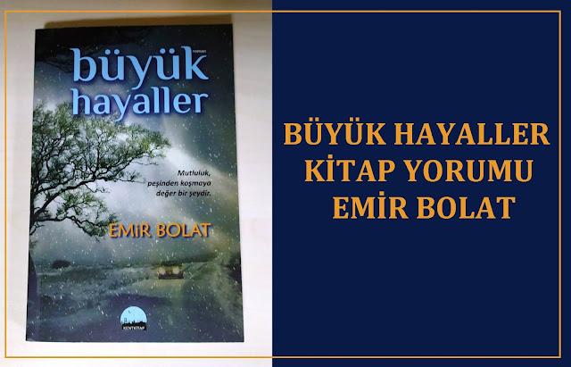 Büyük Hayaller, Emir Bolat, Kent Kitap