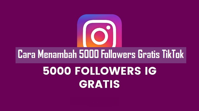 Cara Menambah 5000 Followers Gratis TikTok