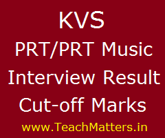 image : KVS PRT/PRT Music Result Cut-off Marks & Interview Schedule @ TeachMatters