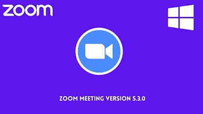 Zoom Meeting Version 5.3.0