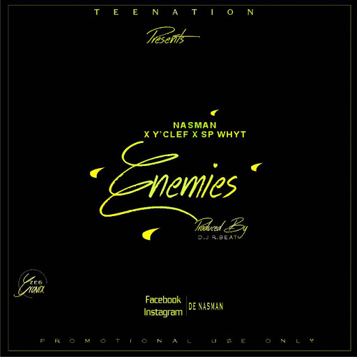 Nasman Ft Y Clef X SP Why't - Enemies