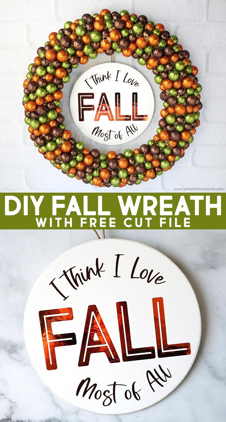 """I Love Fall Most of All"" Wreath + Free Cut File"