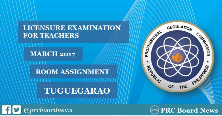 Tuguegarao March 2017 LET Room Assignment now available
