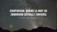 Chapursan, quand la nuit de Zoodkhun dévoile l'univers