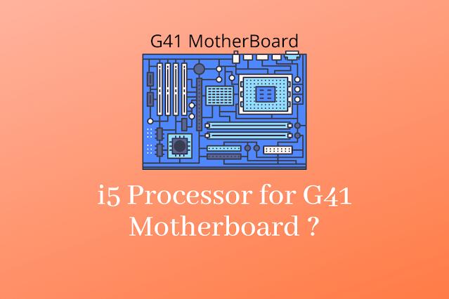 G41 Motherboard for i5 Processor