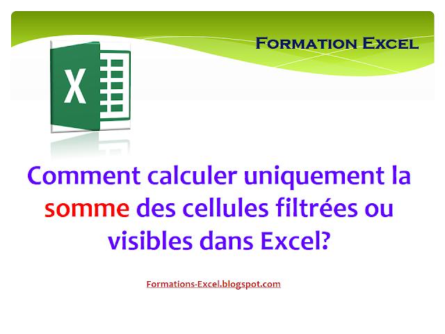 Comment calculer uniquement la somme des cellules filtrées ou visibles dans Excel