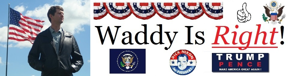 Waddy Is Right