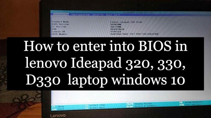 How to enter into BIOS in lenovo Ideapad 320, 330, D330  laptop windows 10