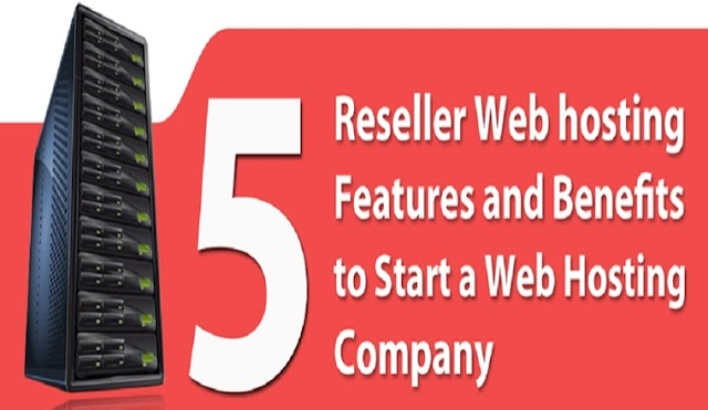 5 Reseller Web Hosting Features and Benefits to Start a Web Hosting Company #infographic