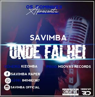 Savimba - Onde Falhei (Prod. Ngovas Records) [ 2019 ]
