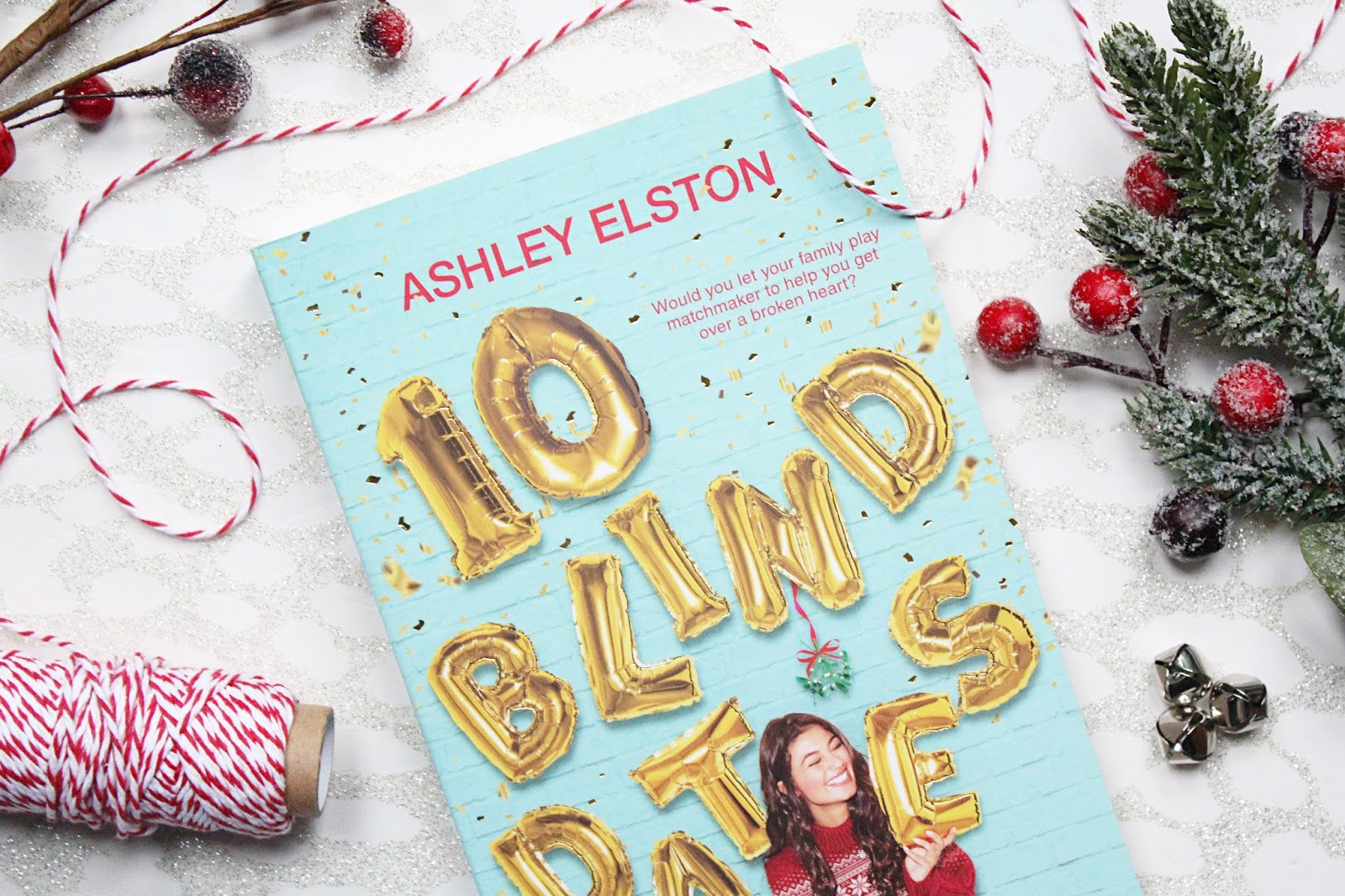 10 Blind Dates - Ashley Elston | Spoiler Free Book Review