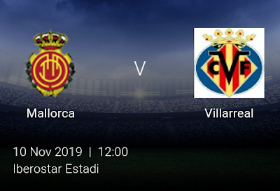 LIVE MATCH: Mallorca Vs Villarreal Spanish LaLiga 10/11/2019
