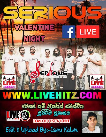SERIOUS VALENTINE NIGHT FB LIVE 2021-02-14