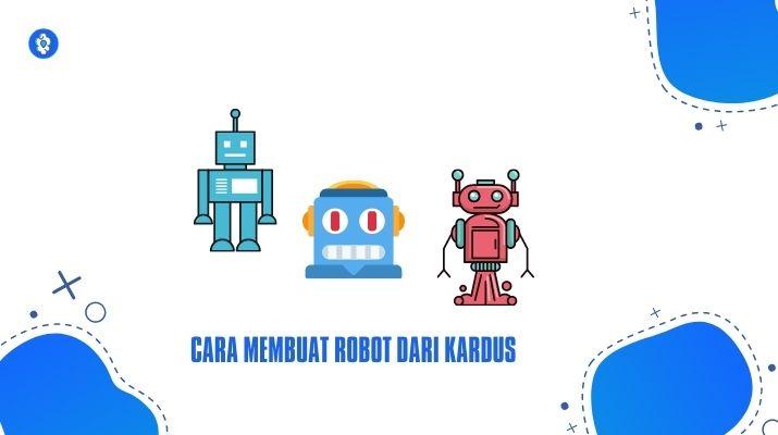 Cara Membuat Robot dari Kardus