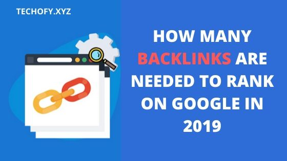 How many backlinks are needed to rank on Google in 2019