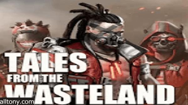 تحميل لعبة حكايات من الأرض القاحلة Tales From The Wasteland عالم مفتوح البقاء على قيد الحياة