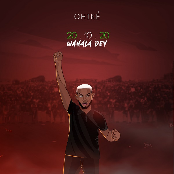 Chike – 20.10.20 (Wahala Dey) #Arewapublisize