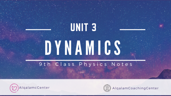 9th- Class- Physics- Notes- For -Chapter-3- Dynamics