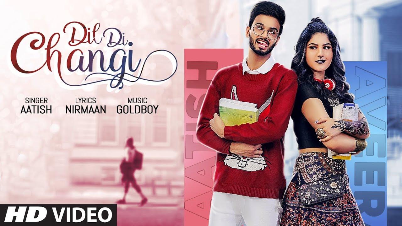 Dil Di Changi Lyrics - Aatish   Goldboy   Nirmaan   Frame Singh