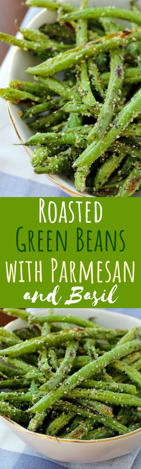 Roasted Green Beans with Parmesan and Basil #vegetarian #sidedish