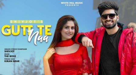 Gutt Te Naa Lyrics - Shivjot - Download Video or MP3 Song