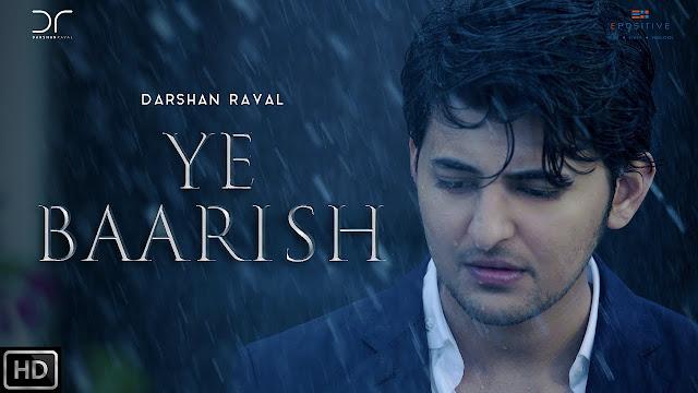 Ye Baarish Song Lyrics | Darshan Raval