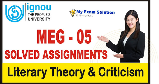 literary theory and criticism, ignou solved assignments, ignou meg solved assignments, meg 05 ignou solved assignments, ignou assignments, Ignou meg 05 solved assignments 2019