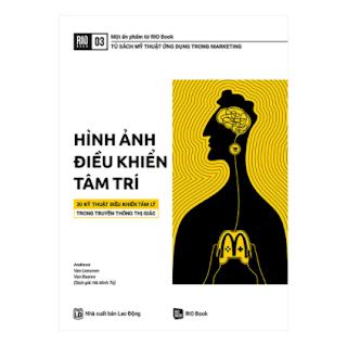 RIO Book No.3 - Hình Ảnh Điều Khiển Tâm Trí - 30 Kỹ Thuật Điều Khiển Tâm Lý Trong Truyền Thông Thị Giác ebook PDF EPUB AWZ3 PRC MOBI