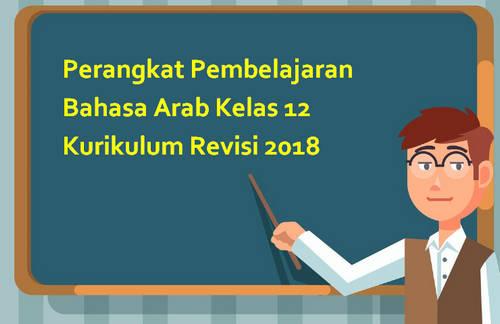 Perangkat Pembelajaran Bahasa Arab Kelas 12 Kurikulum Revisi 2018