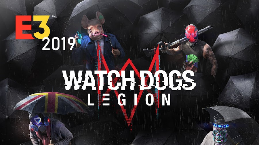 watch dogs legion e3 2019 reveal ubisoft pc ps4 stadia xb1