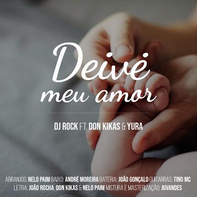 DJ Rock - Deivė meu Amor ( Feat. Don Kikas & Yura)
