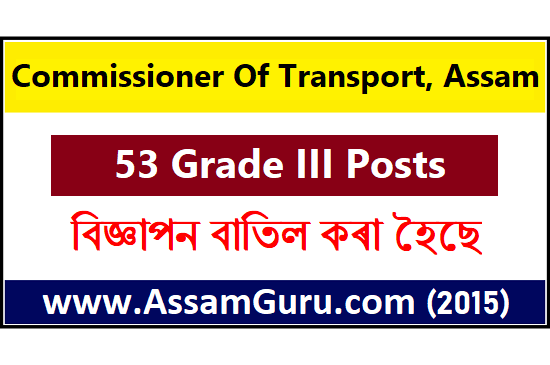 Commissioner of Transport, Assam has cancelled