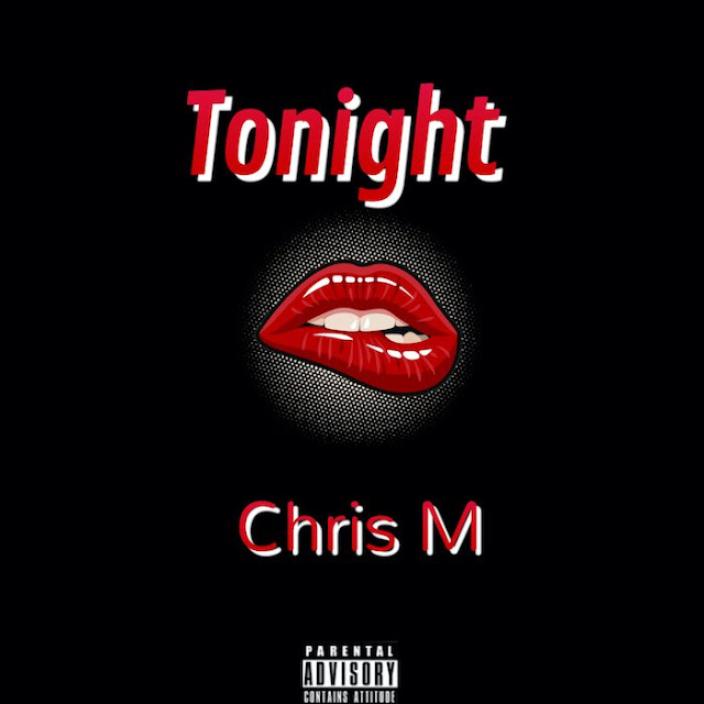 Chris M – Tonight