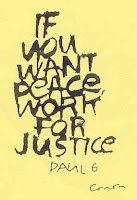 "Thick ink: ""If you want peace, work for justice. Paul 6"""