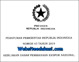 PP Nomor 43 Tahun 2019 tentang Kebijakan Dasar Pembiayaan Ekspor Nasional