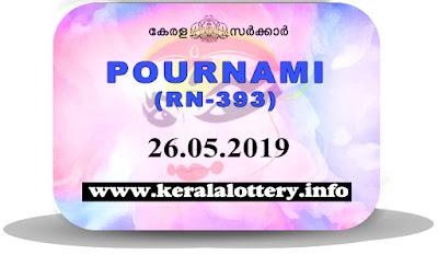 "Keralalottery.info, ""kerala lottery result 26 05 2019 pournami RN 393"" 26th May 2019 Result, kerala lottery, kl result, yesterday lottery results, lotteries results, keralalotteries, kerala lottery, keralalotteryresult, kerala lottery result, kerala lottery result live, kerala lottery today, kerala lottery result today, kerala lottery results today, today kerala lottery result,26 5 2019, 26.5.2019, kerala lottery result 26-5-2019, pournami lottery results, kerala lottery result today pournami, pournami lottery result, kerala lottery result pournami today, kerala lottery pournami today result, pournami kerala lottery result, pournami lottery RN 393 results 26-5-2019, pournami lottery RN 393, live pournami lottery RN-393, pournami lottery, 26/05/2019 kerala lottery today result pournami, pournami lottery RN-393 26/5/2019, today pournami lottery result, pournami lottery today result, pournami lottery results today, today kerala lottery result pournami, kerala lottery results today pournami, pournami lottery today, today lottery result pournami, pournami lottery result today, kerala lottery result live, kerala lottery bumper result, kerala lottery result yesterday, kerala lottery result today, kerala online lottery results, kerala lottery draw, kerala lottery results, kerala state lottery today, kerala lottare, kerala lottery result, lottery today, kerala lottery today draw result"