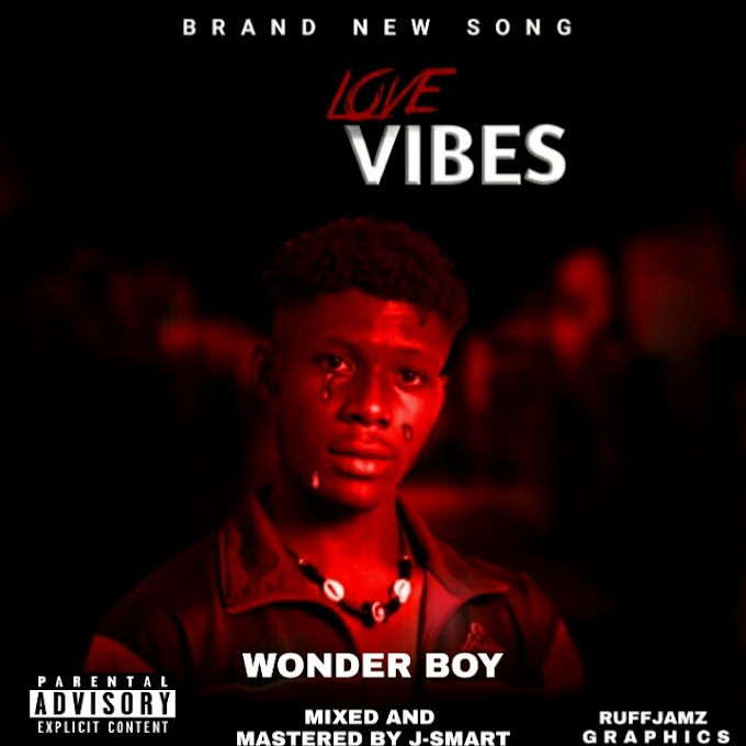 MP3: Wonder Boy - Love Vibes (M&M By Jsmart)