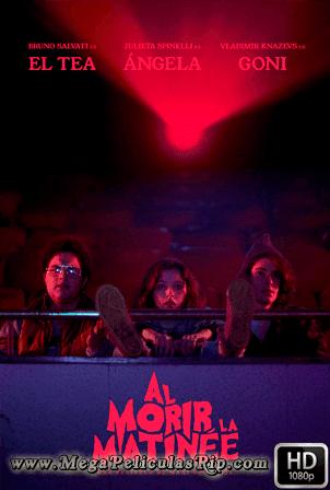 Al Morir La Matinée [1080p] [Latino] [MEGA]