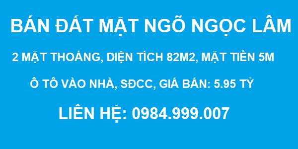 Bán đất mặt ngõ phố Ngọc Lâm, 2 mặt thoáng, DT 82m2, MT 5m, giá 5.95 tỷ, 2020