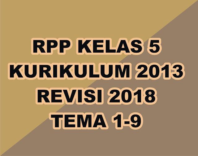 RPP adalah kebutuhan wajib yang harus dimiliki oleh seorang guru. Kali ini gurune akan memberikan tautan download gratis RPP kelas V kurikulum 2013 yang telah direvisi tahun 2018. Silahkan sobat download dan tentunya di edit sesuai kebutuhan sobat, jika ada yang salah silahkan sobat perbaiki sendiri.    File besar silahkan sobat menuju ketempat yang mempunyai koneksi bagus.   File RPP kelas 5 terdiri dari 9 Tema yang gurune kumpulkan menjadi satu file download    Download RPP Kelas 5 K-13, Rev 2018 Lengkap -   DOWNLOAD
