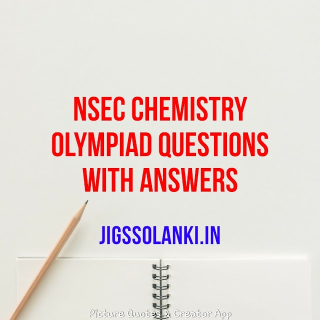 NSEC CHEMISTRY OLYMPIAD QUESTIONS WITH ANSWERS