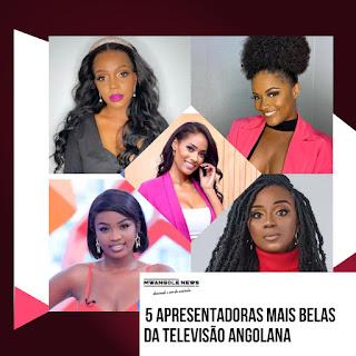 5 apresentadoras mais belas da televisão angolana