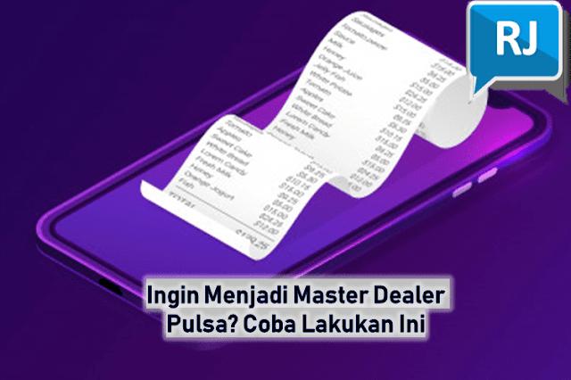 Ingin Menjadi Master Dealer Pulsa? Coba Lakukan Ini