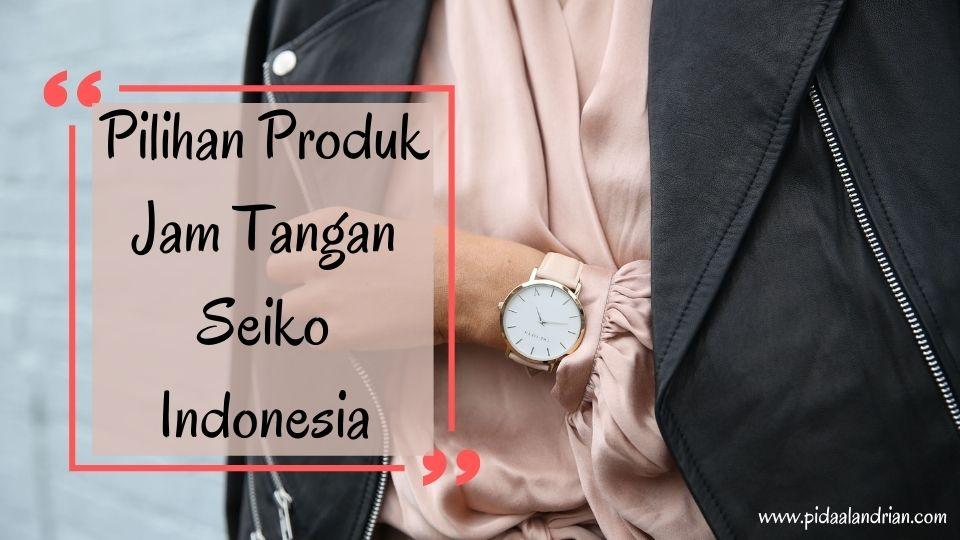 6 pilihan produk jam tangan Seiko  Indonesia